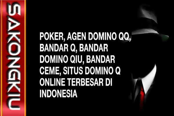 Agen Domino QQ, Bandar Domino QQ Poker QQ Online, Qiu Qiu 99, Qiu Qiu 99, Agen Bandar DominoQQ, QQ 99 Online 24 Jam
